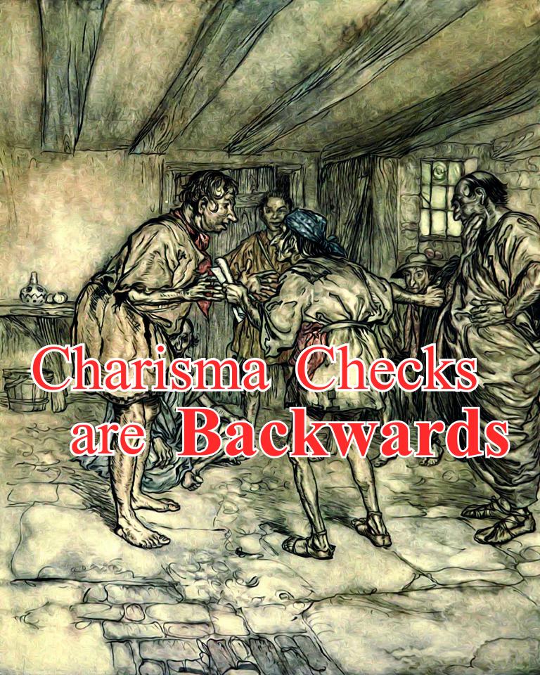 Charisma Checks are Backwards