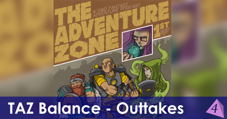 The Adventure Zone: Balance Outtakes