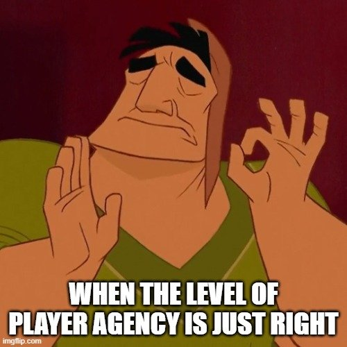 When player agency is just right
