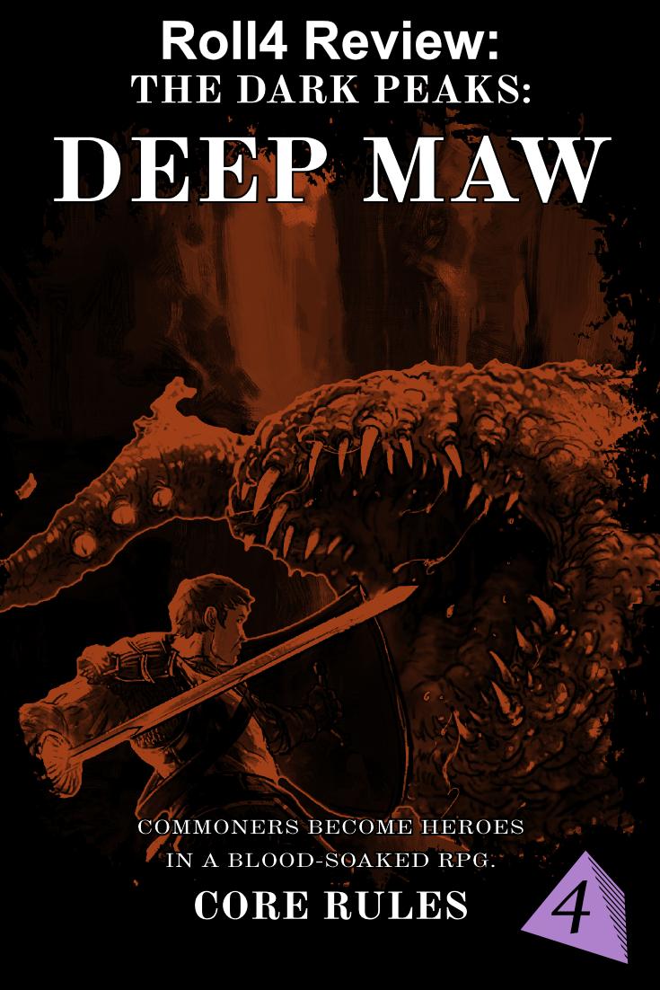 Roll4 Review: Dark Peaks: Deep Maw