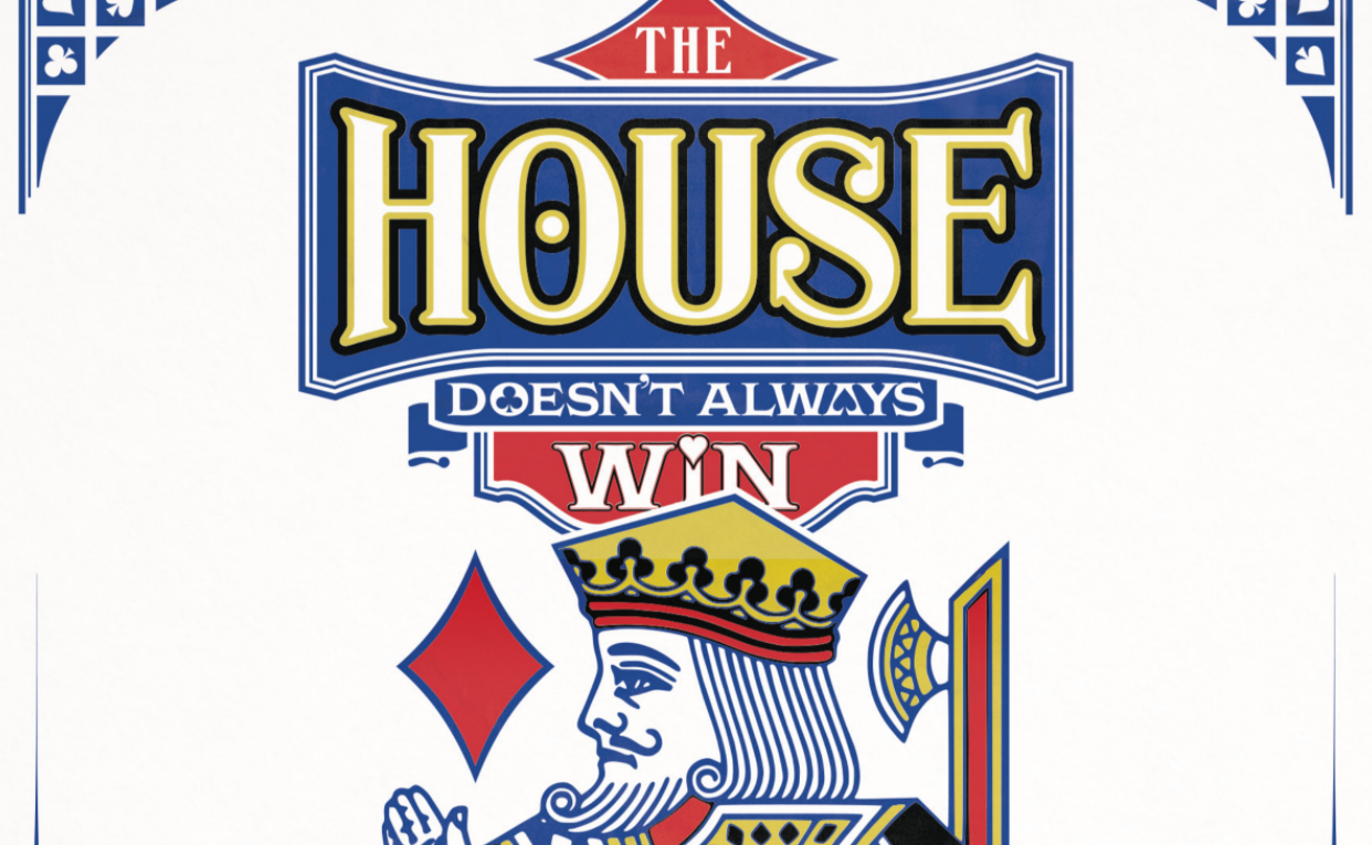 The House Doesn't Always Win Header Image